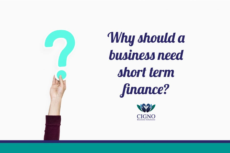 Why Would A Business Need Short-Term Finance?